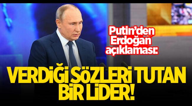 Putin'den çapıcı açıklamalar: Erdoğan sözünün eri! Ülkesinin yararına olan her şey için sonuna kadar gidiyor.