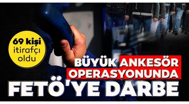 FETÖ'ye yönelikİzmirmerkezli 'ankesör' operasyonunda 69 kişi itirafçı oldu!