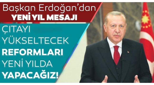 SON DAKİKA: Başkan Erdoğan'dan yeni yıl mesajı: Hiçbir vatandaşımızı sahipsiz bırakmadık.