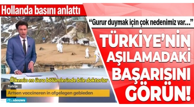Türkiye'nin aşılamadaki başarısı Hollanda basınında