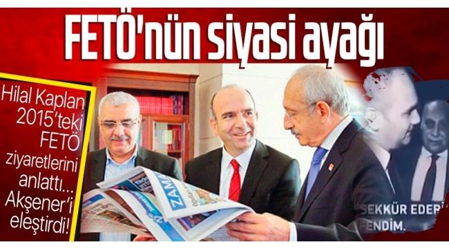 FETÖ'nün siyasi ayağı CHP mi?Hilal Kaplanyakın tarihte yaşananları detaylarıyla anlattı