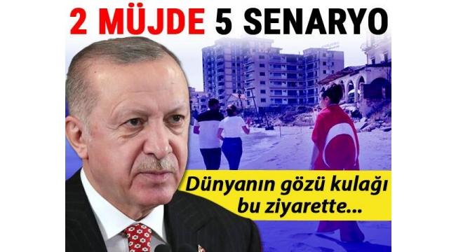 Dünyanın gözü kulağı BaşkanErdoğan'ın Kıbrıs ziyaretinde... 2 müjde 5 senaryo